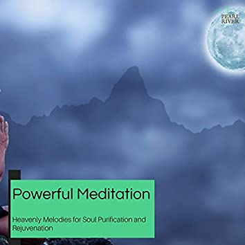 Powerful Meditation - Heavenly Melodies For Soul Purification And Rejuvenation