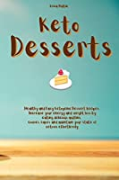 Keto Desserts: Healthy and Easy Ketogenic Dessert Recipes. Increase your energy and weight loss by eating delicious muffins, cookies cakes and maintain your state of ketosis effortlessly.