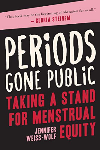 Image of Periods Gone Public: Taking a Stand for Menstrual Equity