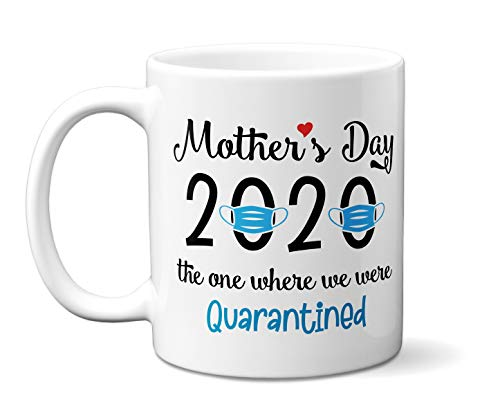 Mother's Day 2020 - Mother's Day Gift - The One Where We Were Quarantined 11 oz Ceramic Coffee Mug - White