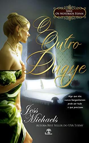 O Outro Duque (Os Notórios Flynn Livro 1)