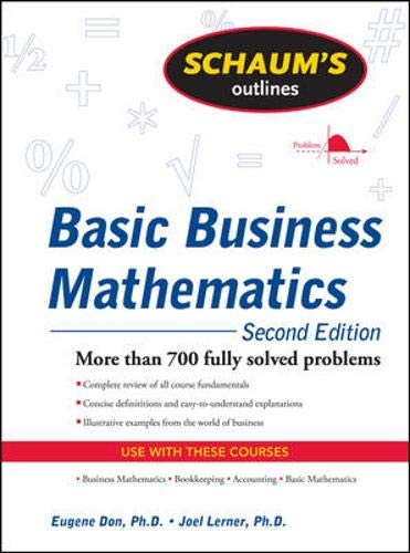 Compare Textbook Prices for Schaum's Outline of Basic Business Mathematics, 2ed 2 Edition ISBN 9780071611589 by Don, Eugene,Lerner, Joel