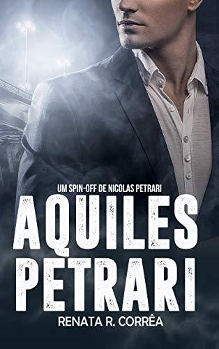 Aquiles Petrari: Um spin-off de Nicolas Petrari (Portuguese Edition)