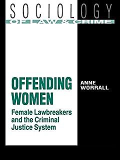 Offending Women: Female Lawbreakers and the Criminal Justice System (Medical Intelligence Unit (Unnumbered))