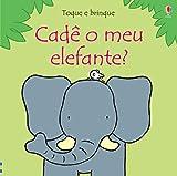 Toque e brinque : Cadê o meu elefante?