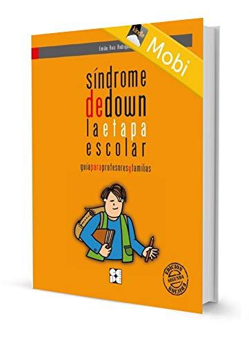 Síndrome de Down. La Etapa Escolar. Guía para profesores y familias (Ebooks nº 3) (Spanish Edition)