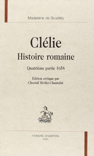 Clélie, histoire romaine : quatrième partie 1658 (Clélie. (4))
