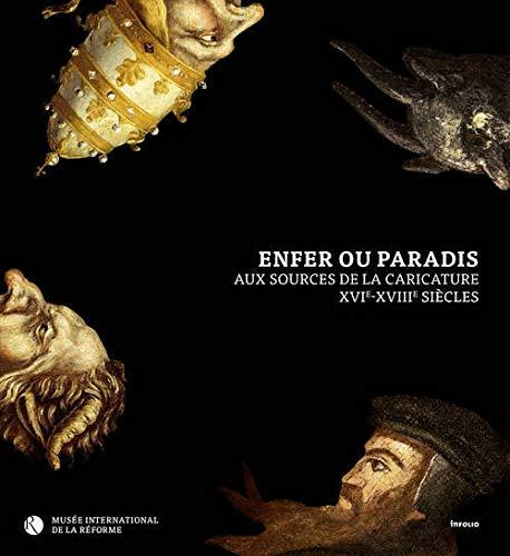 Enfer ou paradis : aux sources de la caricature, 16e-18e siècles
