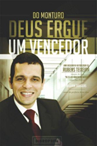 Do monturo Deus ergue um vencedor: Uma biografia autorizada de Rubens Teixeira (Portuguese Edition)