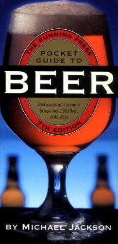 Running Press Pocket Guide to Beer: The Connoisseur's Companion to More Than 2000 Beers of the World
