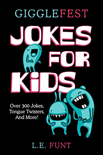 GiggleFest Jokes For Kids: Clean Joke Book, Knock Knock, Tongue Twisters, Riddles and Puns, Ages 7 to 10