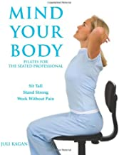 Mind Your Body: Pilates for the Seated Professional
