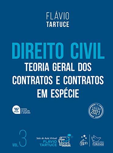 Direito Civil - Teoria Geral dos Contratos e Contratos em Espécie - Vol. 3: Volume 3