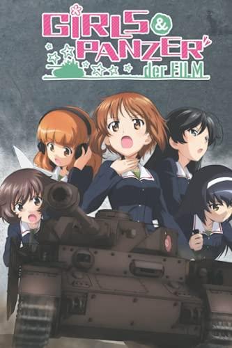 Girls Und Panzer Das Finale Notebook: - 6 x 9 inches with 110 pages