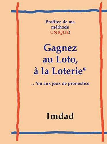 Gagnez au Loto, á la Loter. . .*ou aux jeux de pronostics