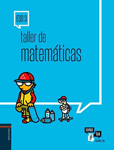 Taller de Matemáticas 3.º ESO: Cuaderno del alumno (Somoslink)
