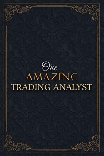 Trading Analyst Notebook Planner - One Amazing Trading Analyst Job Title Working Cover Checklist Journal: Over 110 Pages, Goals, Lesson, Daily, A5, Goals, Lesson, 6x9 inch, Teacher, 5.24 x 22.86 cm