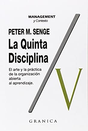 La quinta disciplina: el arte y la pr??ctica de la organizaci??n abierta al aprendizaje (Spanish Edition) by Peter M. Senge (1998-12-01)