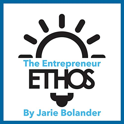 The Entrepreneur Ethos Audiobook By Jarie Bolander cover art