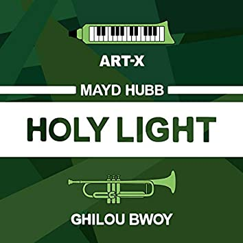 Holy Light (feat. Maÿd Hubb, Ghilou Bwoy)