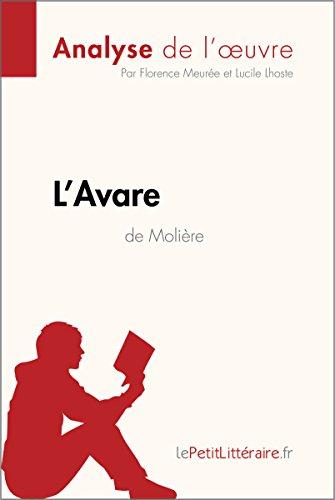 L'Avare de Molière (Analyse de l'oeuvre): Comprendre la littérature avec lePetitLittéraire.fr (Fiche de lecture)