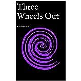 Three Wheels Out: Robert Milstid (English Edition)