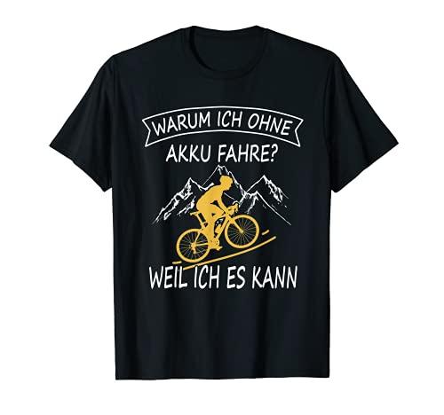 Herren Warum Ich Ohne Akku Fahre weil Ich Es Kann Fahrrad Fahren T-Shirt