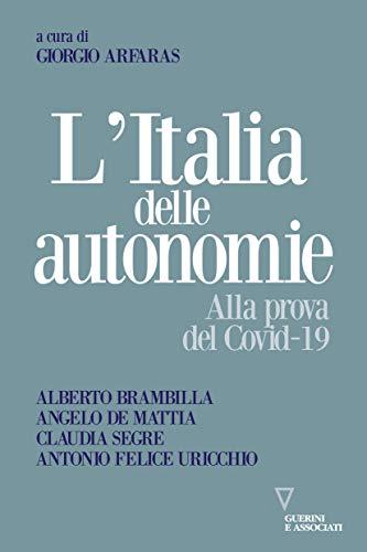 L'Italia delle autonomie. Alla prova del Covid-19