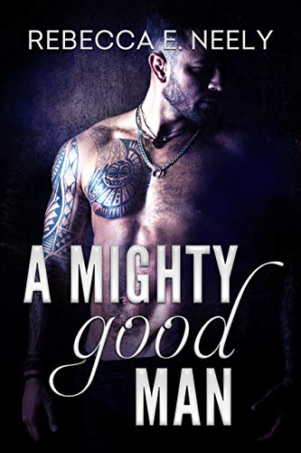 Book: A Mighty Good Man by Rebecca E. Neely