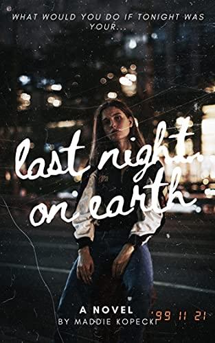 Last Night on Earth (English Edition)