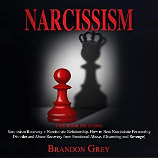 Narcissism: This Book Includes: Narcissism Recovery + Narcissistic Relationship. How to Beat Narcissistic Personality Disorder and Abuse Recovery from Emotional Abuse (Disarming and Revenge) cover art