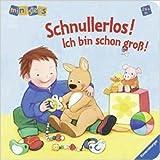 ministeps¨ BŸcher: Schnullerlos! Ich bin schon gro§!: Ab 24 Monaten ( 1. Juni 2011 )
