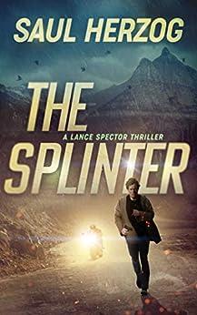 The Splinter: American Assassin (Lance Spector Thrillers Book 5) by [Saul Herzog]