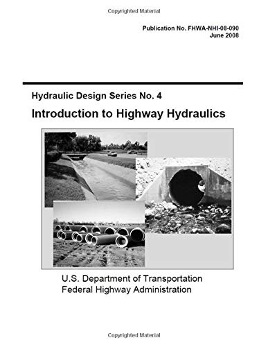 Introduction to Highway Hydraulics: Hydraulic Design Series No. 4