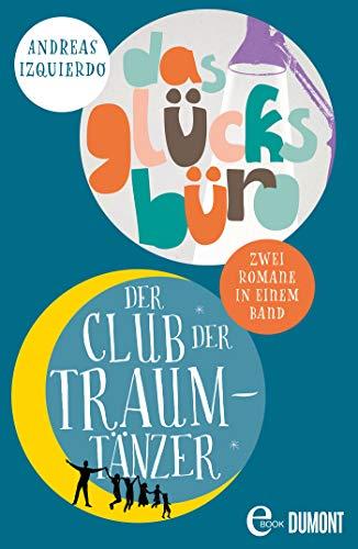 Der Club der Traumtänzer & Das Glücksbüro: Zwei Romane in einem eBook (German Edition)