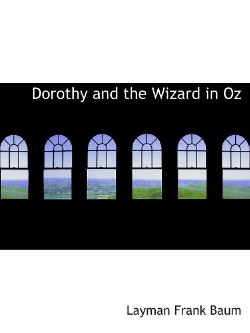 追放仕立て屋礼拝Dorothy and the Wizard in Oz