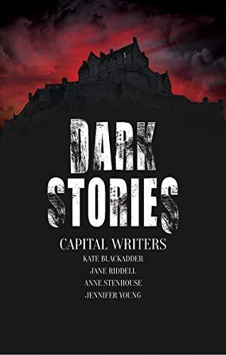 Dark Stories by [Kate Blackadder, Jane Riddell, Anne Stenhouse, Jennifer Young]
