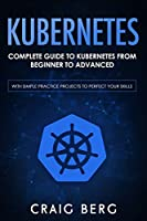 Kubernetes: Complete Guide to Kubernetes from Beginner to Advanced Front Cover