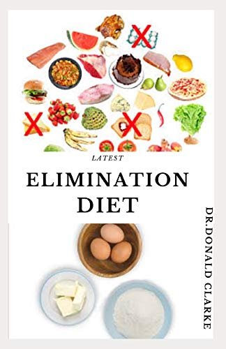 LATEST ELIMINATION DIET: Delicious Recipes & Meal Plan To Get Rid Of Allergies and Sensitivities Easy Way Plus Everything You Need To Know
