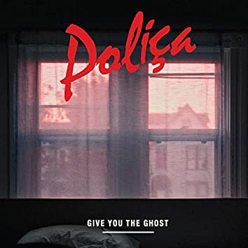 Give You The Ghost (Deluxe Edition)