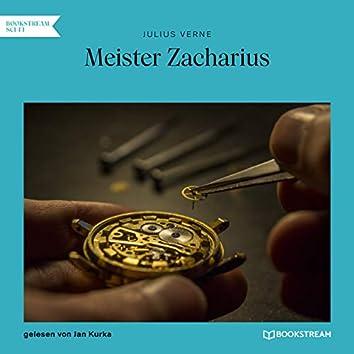 Meister Zacharius (Ungekürzt)