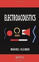 Electroacoustics by Mendel Kleiner(2013-02-26)