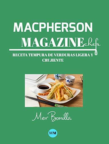 Macpherson Magazine Chef's - Receta Tempura de verduras ligera y crujiente