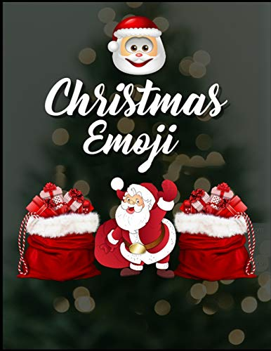 Christmas Emoji: 100+ Awesome Festive Pages of Christmas Holiday Emoji Stuff Coloring & Fun Activities for Kids, Girls, Boys, Teens & Adults