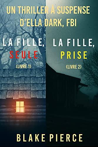 Pack mystère Ella Dark : La fille, seule (tome 1) et La fille, prise (tome 2) (French Edition)