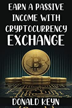 Earn a Passive Income with Cryptocurrency Exchange