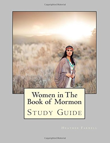 Women in the Book of Mormon Study Guide -  Farrell, Heather, Paperback