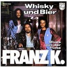 Franz K. - Whisky Und Bier - Philips - 6003 492