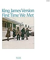 First Time We Met: Limited by KING JAMES VERSION