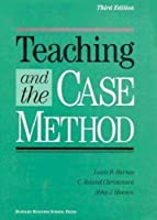 Teaching and the Case Method: Text, Cases, and Readings